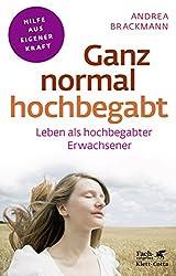 Ganz normal hochbegabt: Leben als hochbegabter Erwachsener (Fachratgeber Klett-Cotta)