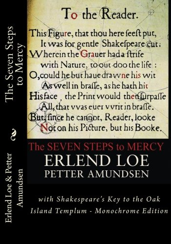 The Seven Steps to Mercy: with Shakespeare's Key to the Oak Island Templum - Monochrome Edition por Erlend Loe