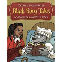Black Fairy Tales: A Coloring and Activity Book by Crystal Swain-Bates (2015-01-07)
