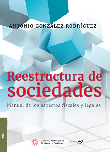 Reestructura de sociedades (FISCAL) por Antonio González Rodríguez