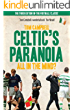 Celtic's Paranoia . . . All in the Mind?