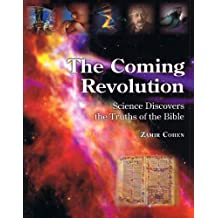 The Coming Revolution - Science Discovers the Truths of the Bible