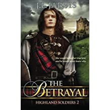 Highland Soldiers: The Betrayal by J L Jarvis (2013-09-06)