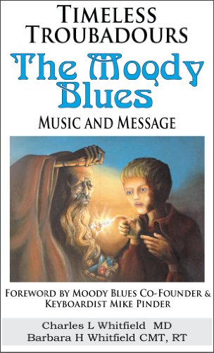 Timeless Troubadours: The Moody Blues' Music and Message (English Edition)