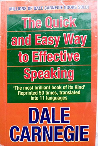 THE QUICK AND EASY WAY TO EFFECTIVE SPEAKING  THE QUICK AND EASY WAY TO EFFECTIVE SPEAKING - DALE CARNEGIE