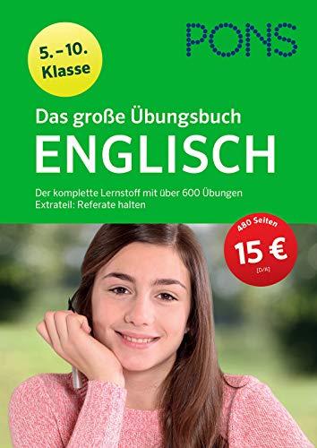 PONS Das große Übungsbuch Englisch 5. - 10. Klasse: Der komplette Lernstoff mit über 600 Übungen. Extrateil: Referate halten