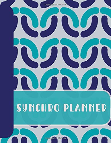 Synchro Planner: A Synchronised Swimmers Notebook for Choreography and Pattern Design (Synchro Abstract Collection) por Synchro Dreaming
