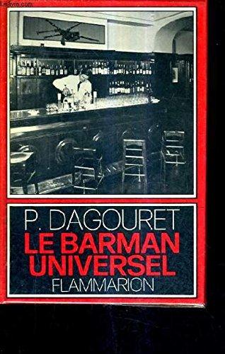 LE BARMAN UNIVERSEL - 600 RECETTES DE BOISSONS DE BAR LES VINS LES EAUX - PETITE ENCYCLOPEDIE DU RESTAURATEUR.