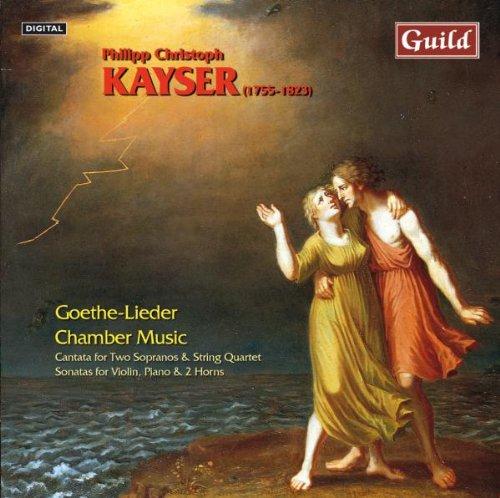 Goethe Lieder & Chamber Works by Philipp Christoph Kayser