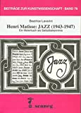 Image de Henri Matisse: Jazz (1943-1947): Ein Malerbuch als Selbstbekenntnis (Beiträge zur Kunstwi