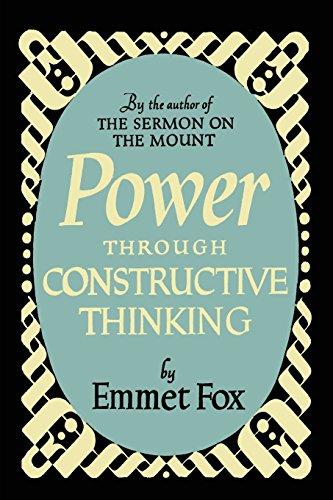 Power Through Constructive Thinking par Emmet Fox
