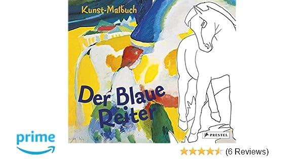 Kunst-Malbuch Der Blaue Reiter: Amazon.de: Doris Kutschbach: Bücher