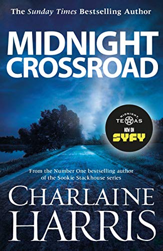 Midnight Crossroad: Now a major new TV series: MIDNIGHT, TEXAS (Midnight Texas Book 1) (English Edition)