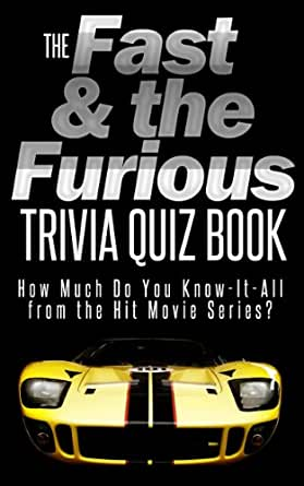 The Fast and the Furious Trivia Quiz Book: How Much Do You