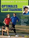 Optimales Lauftraining: Vom Einstieg bis zum Halbmarathon - Bewährte Trainingspläne vom Profi - Motivation, Ausrüstung, Ernährung - Tipps, Technik, Taktik