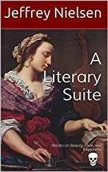 A Literary Suite: Stories on Beauty, Love, and Happiness (Literary Suites Book 1)