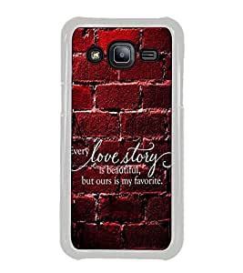 Fuson Designer Back Case Cover for Samsung Galaxy J1 (2015) :: Samsung Galaxy J1 4G (2015) :: Samsung Galaxy J1 4G Duos :: Samsung Galaxy J1 J100F J100Fn J100H J100H/Dd J100H/Ds J100M J100Mu (beautiful ours is favorite text)
