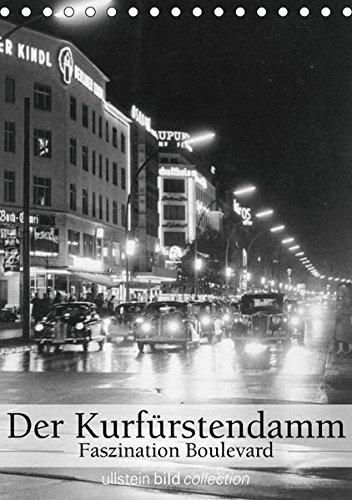 Der Kurfürstendamm - Faszination Boulevard (Tischkalender 2019 DIN A5 hoch): Fotografien der ullstein bild collection zum Kurfürstendamm in Berlin - ... (Monatskalender, 14 Seiten ) (CALVENDO Orte)