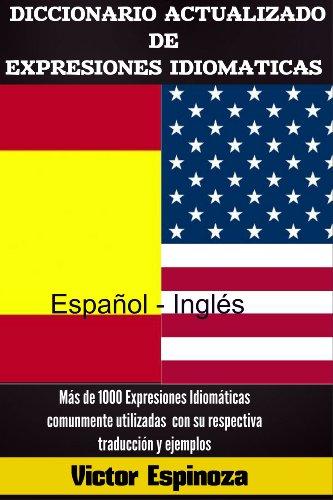 Diccionario Actualizado de Expresiones Idiomáticas por Victor Espinoza