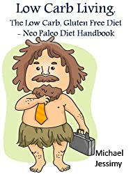 Low Carb Living: The Low Carb, Gluten Free Diet - Neo Paleo Diet Handbook (English Edition)