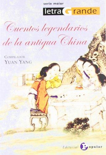 Cuentos legendarios de la antigua China (Letra Grande / Serie Maior)
