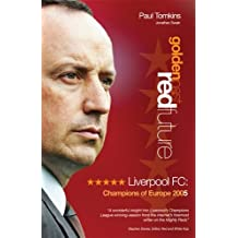 Golden Past, Red Future: Liverpool FC - Champions of Europe 2005 by Paul Tomkins (2005-06-20)