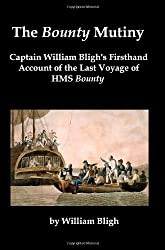 The Bounty Mutiny: Captain William Bligh's Firsthand Account of the Last Voyage of HMS Bounty by William Bligh (2008-02-15)