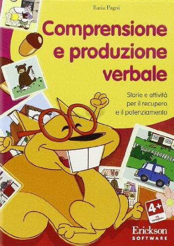 Comprensione e produzione verbale. Individuare relazioni, classificare e sperimentare strategie nel primo triennio della scuola primaria. CD-ROM