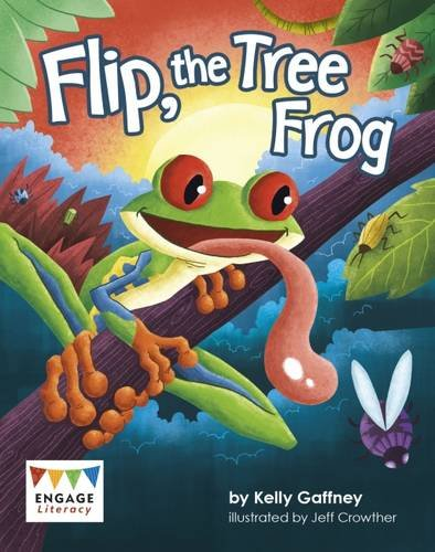 Flip, the Tree Frog (Engage Literacy: Engage Literacy Turquoise - Extension A)