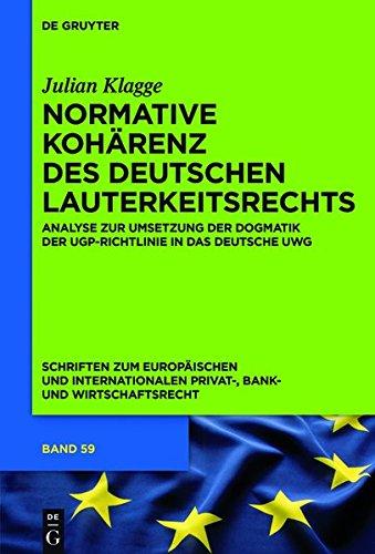 normative-koharenz-des-deutschen-lauterkeitsrechts-analyse-zur-umsetzung-der-dogmatik-der-ugp-richtl