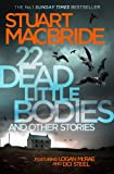 22 Dead Little Bodies and Other Stories by Stuart MacBride (2015-11-19)