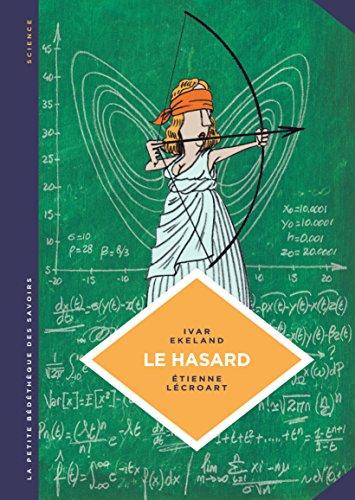 La petite Bédéthèque des Savoirs - tome 6 - Le hasard. Une approche mathématique. par Ekeland Ivar