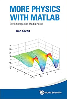 More Physics with MATLAB:(with Companion Media Pack) by [Green, Dan]