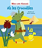 Mon livre karaoké - Ah les crocodiles