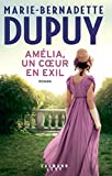 Amélia, un coeur en exil (Littérature Française) (French Edition)