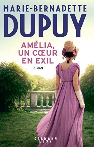 Amélia, un coeur en exil (Littérature Française) par Marie-Bernadette Dupuy