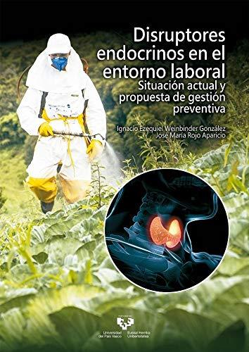 Disruptores endocrinos en el entorno laboral (Ikerketa lanak / Trabajos de investigaci—n) por Ignacio Ezequiel Weinbinder González