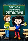 Diary Of A 3RD Grade Detective: The Mystery Of The Silly Sticky Notes:A hilarious Book For Kids Age 6 - 10(Volume 1)
