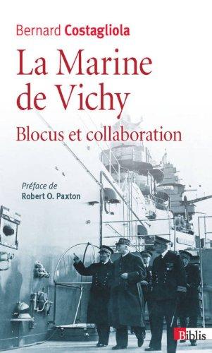 La Marine de Vichy, blocus et collaboration