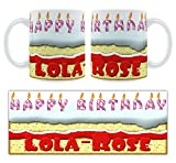 Happy Birthday lola-rose–Personalisierte Geburtstags Kuchen Tasse aus Keramik