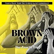"Brown Acid ""The Fourth Trip"""