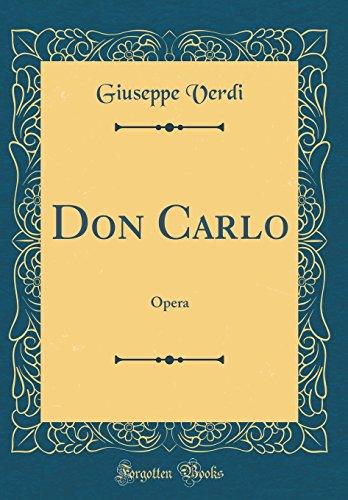 Don Carlo: Opera (Classic Reprint)