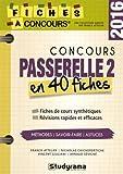Concours Passerelle 2 - 40 fiches méthodes, savoir-faire et astuces