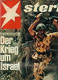 STERN Zeitschrift Illustrierte Magazin Heft-Nr. 25 vom 18. Juni 1967 Sonderbericht: Der Krieg um Israel; 32 Extra-Seiten: Foto-Film Journal;