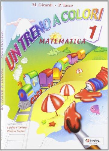 Un treno a colori. Matematica. Per la Scuola elementare: 1