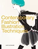 Contemporary Fashion Illustration Techniques by Naoki Watanabe (2009-03-01)