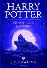 Harry Potter, III : Harry Potter et le prisonnier d'Azkaban de J. K. Rowling