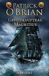 Geheimauftrag Mauritius: Historischer Roman (Ein Jack-Aubrey-Roman 4)