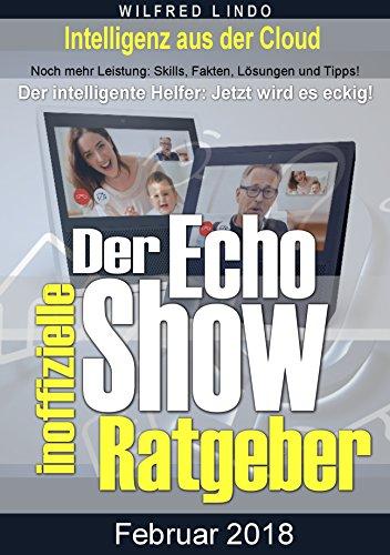 Echo Show – der inoffizielle Ratgeber