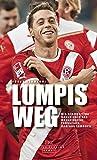Lumpis Weg: Die einzigartige Geschichte des Düsseldorfer Fußballers Andreas Lambertz